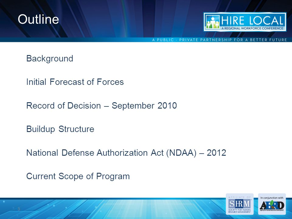 3 Outline Background Initial Forecast of Forces Record of Decision – September 2010 Buildup Structure National Defense Authorization Act (NDAA) – 2012 Current Scope of Program