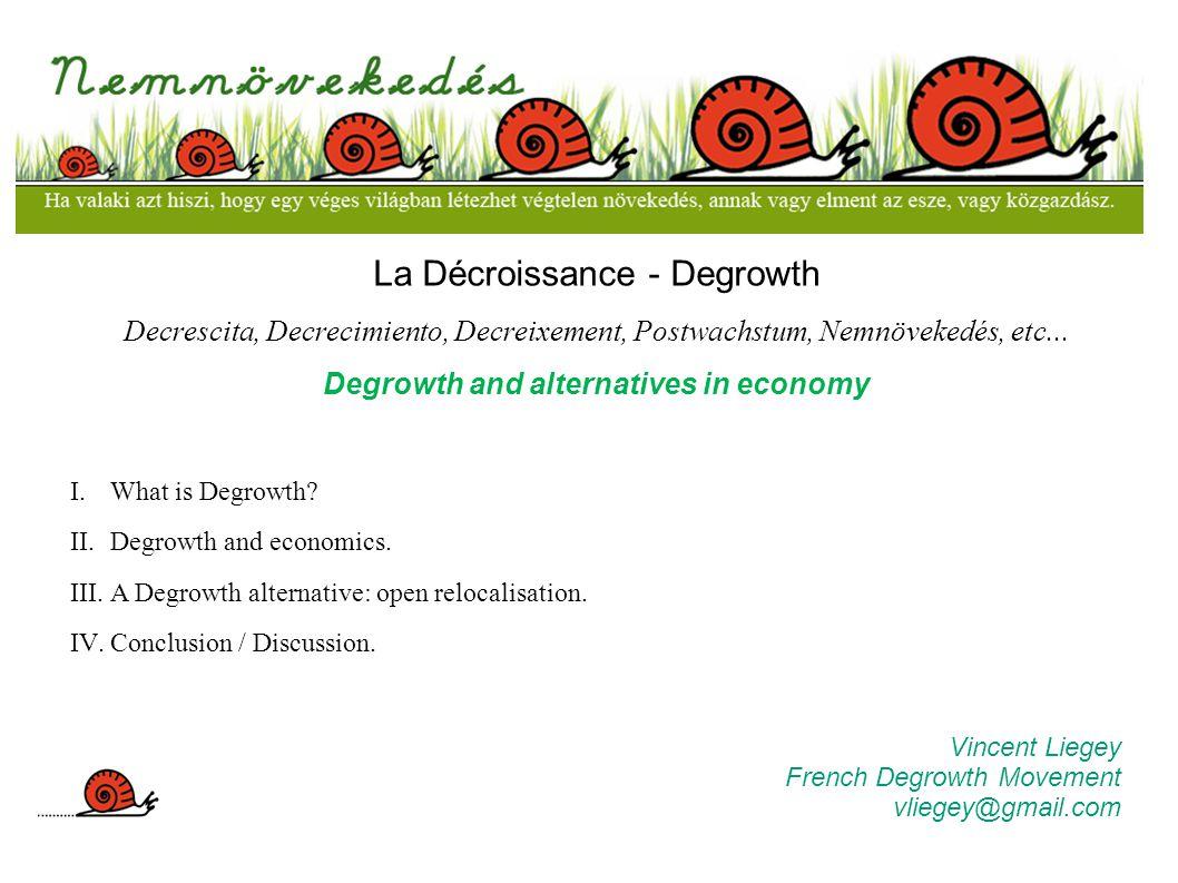 La Décroissance - Degrowth Decrescita, Decrecimiento, Decreixement, Postwachstum, Nemnövekedés, etc...