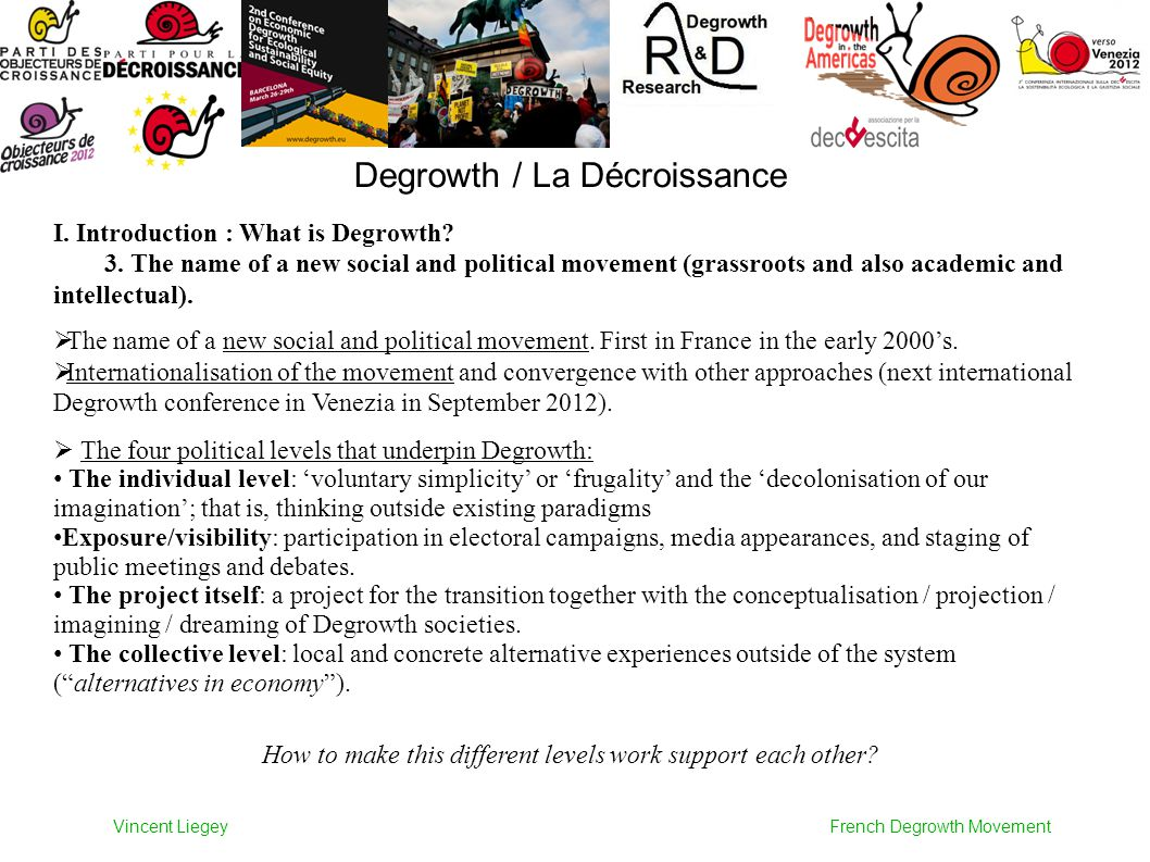 Degrowth / La Décroissance I. Introduction : What is Degrowth.