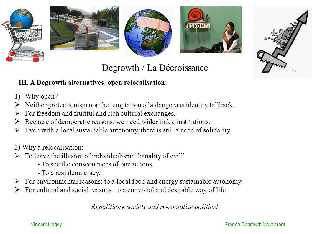 Degrowth / La Décroissance III. A Degrowth alternatives: open relocalisation: 1)Why open.