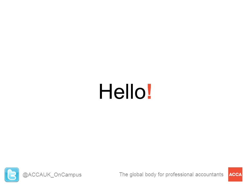 The global body for professional accountants Hello! @ACCAUK_OnCampus