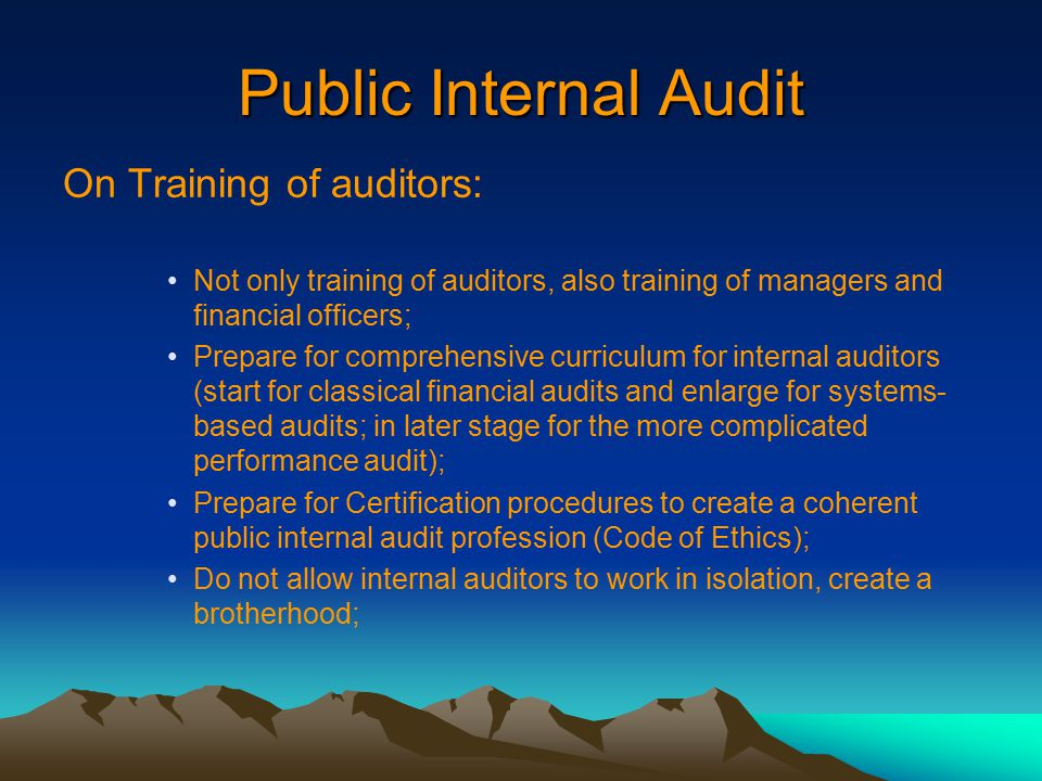 Public Internal Audit On Training of auditors: Not only training of auditors, also training of managers and financial officers; Prepare for comprehens