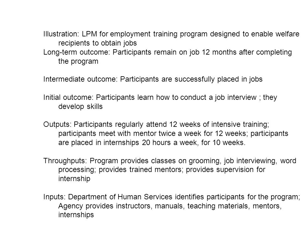 Illustration: LPM for employment training program designed to enable welfare recipients to obtain jobs Long-term outcome: Participants remain on job 1