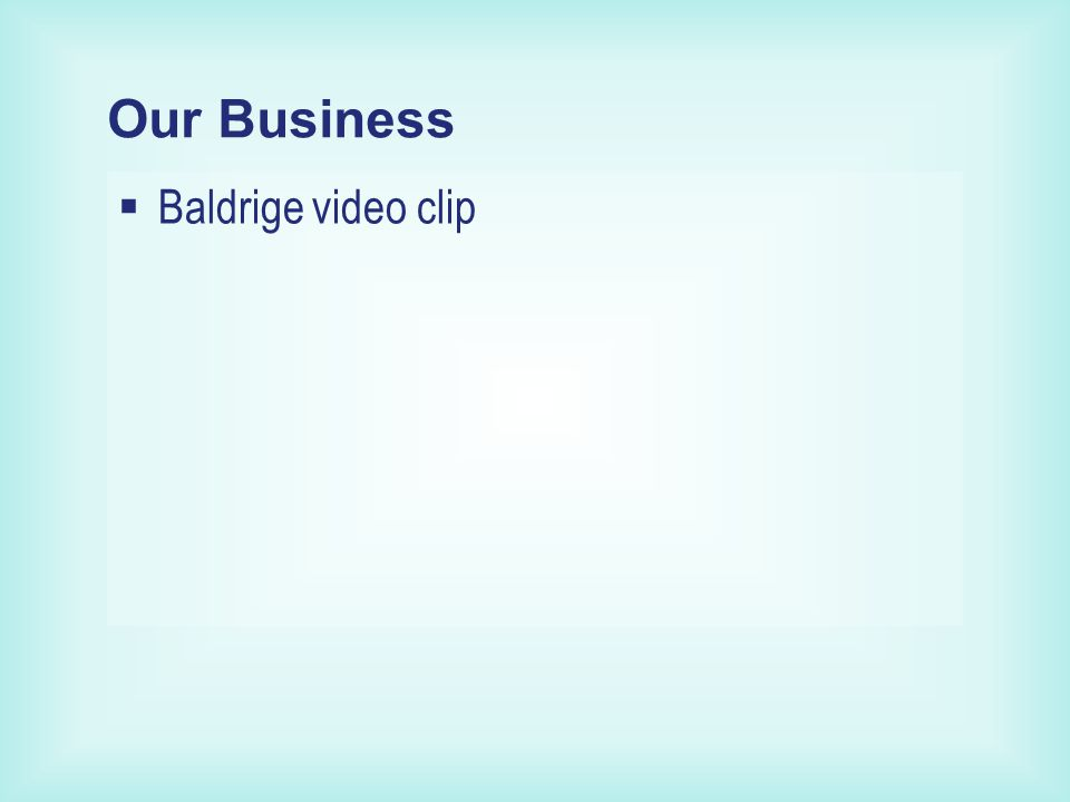 Our Business  Baldrige video clip