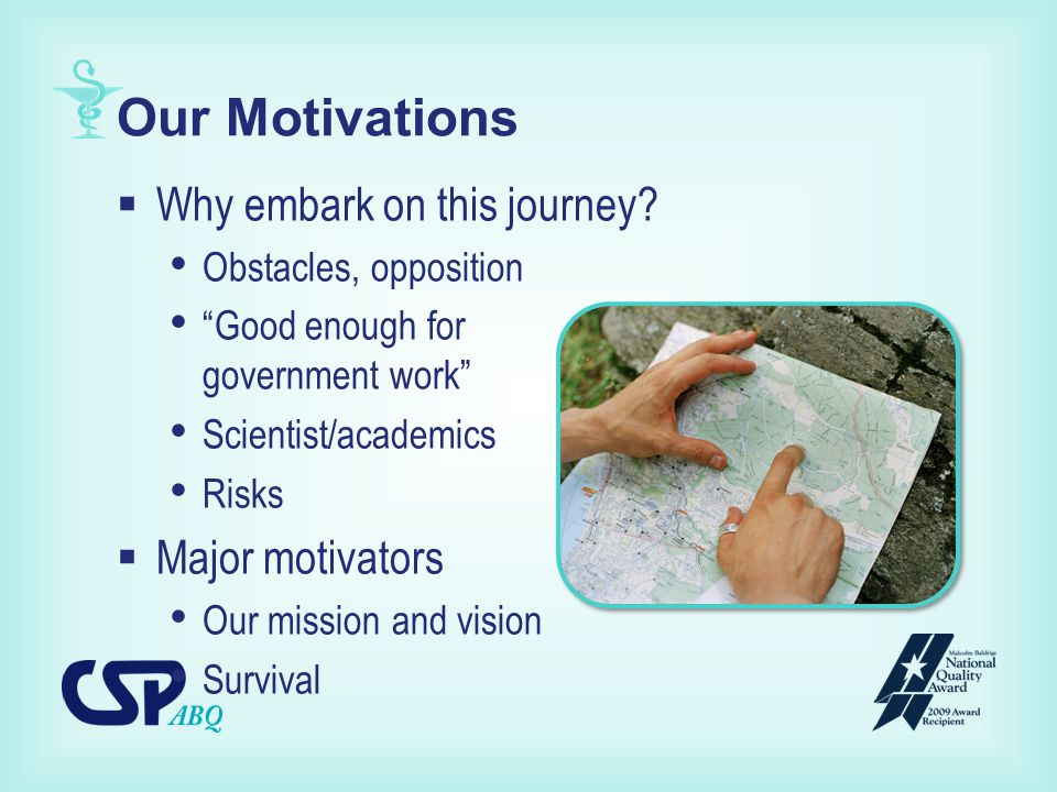 Our Motivations  Why embark on this journey.