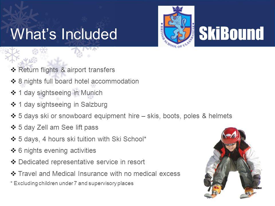  Return flights & airport transfers  8 nights full board hotel accommodation  1 day sightseeing in Munich  1 day sightseeing in Salzburg  5 days