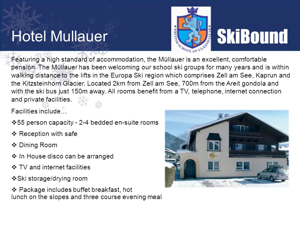 Hotel Mullauer Featuring a high standard of accommodation, the Müllauer is an excellent, comfortable pension. The Müllauer has been welcoming our scho