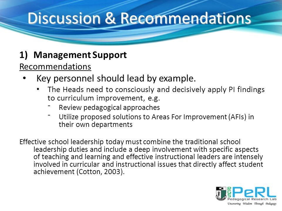 Discussion & Recommendations 1)Management Support Recommendations Key personnel should lead by example.