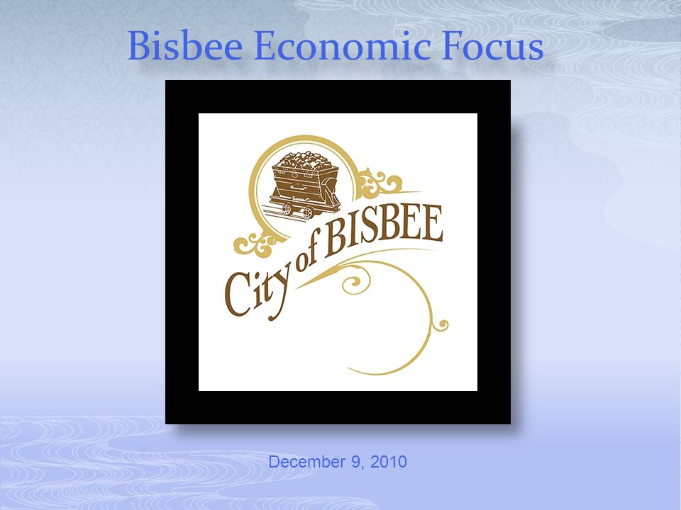Bisbee Economic Focus December 9, 2010