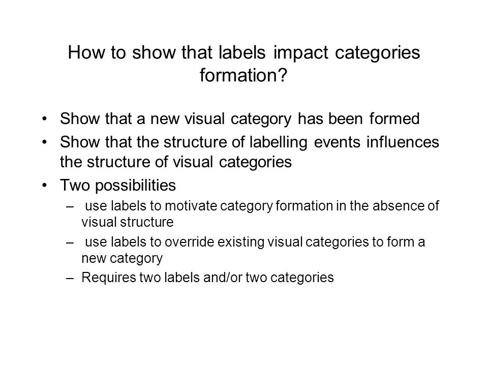 How to show that labels impact categories formation.