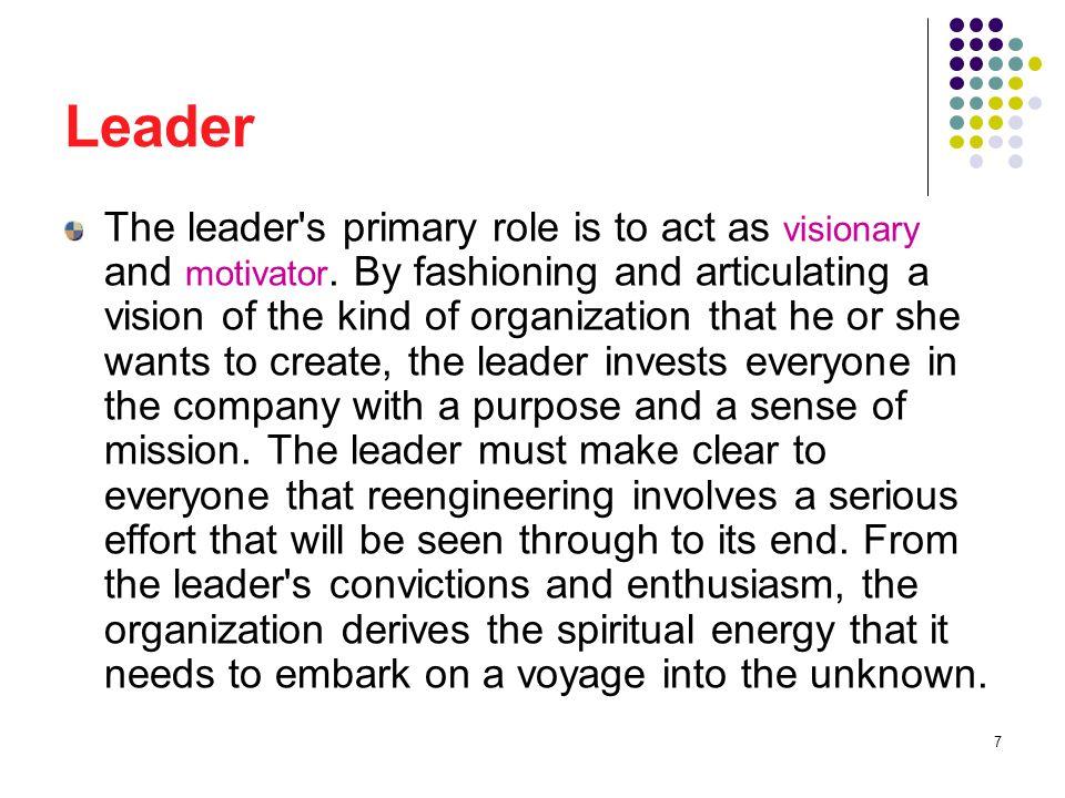 8 Leader The leader kicks off the organization s reengineering efforts.