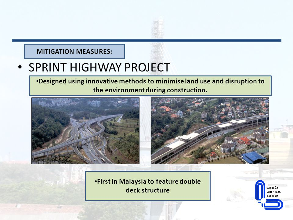 SPRINT HIGHWAY PROJECT MITIGATION MEASURES: Designed using innovative methods to minimise land use and disruption to the environment during constructi