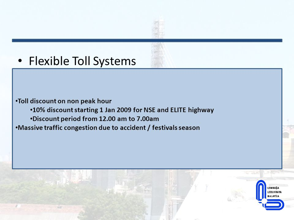 Flat Toll Rate One toll rate until the end of the concession period No toll rate increment