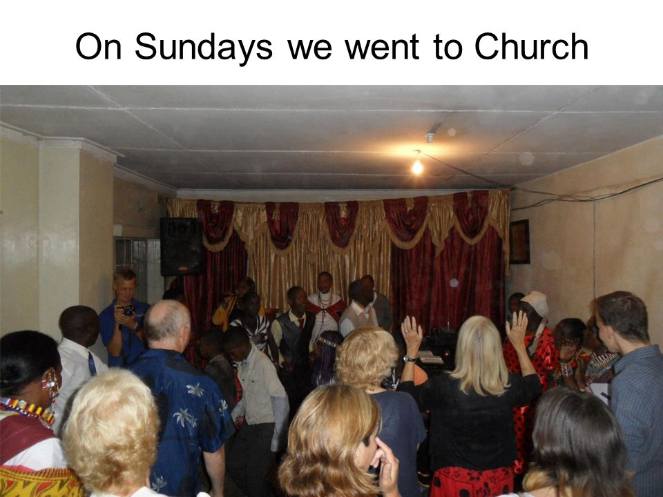 On Sundays we went to Church