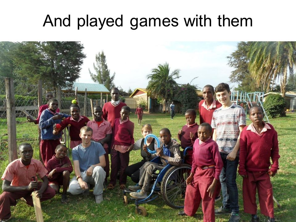 And played games with them
