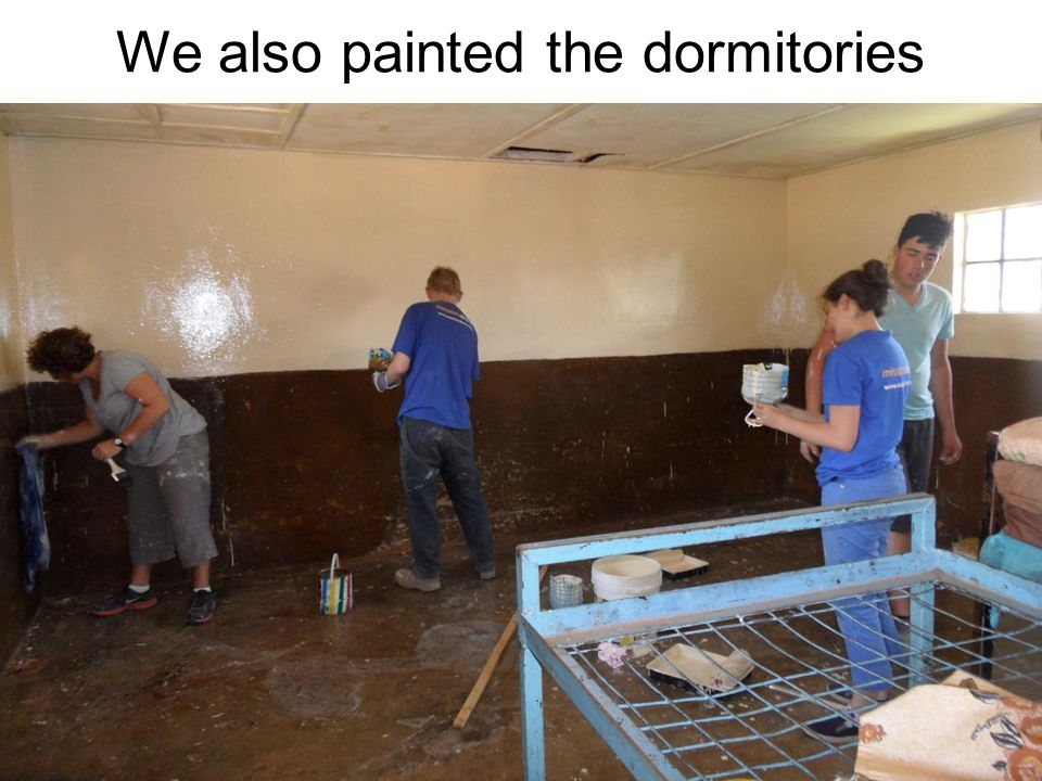 We also painted the dormitories