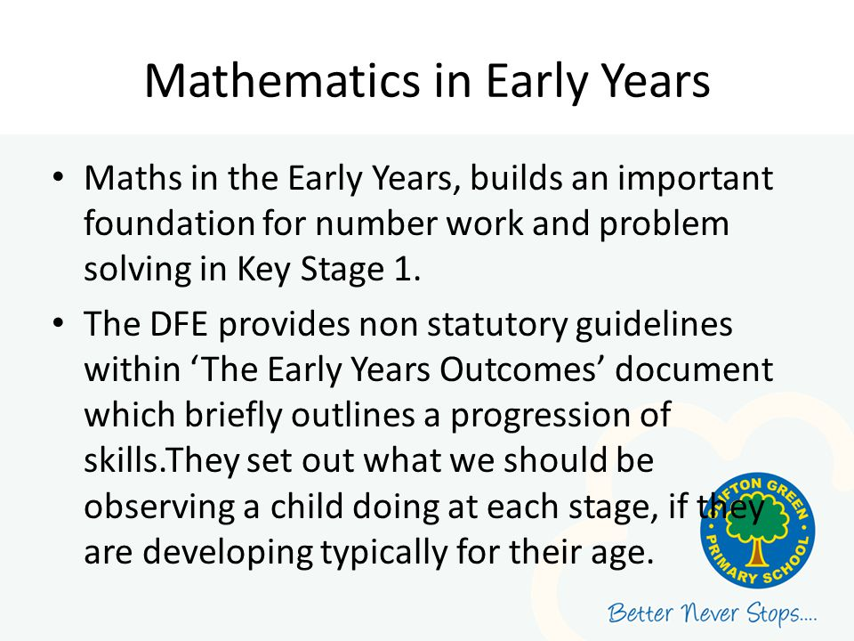 Early Learning Goal – Number Children count reliably with numbers from one to 20, place them in order and say which number is one more or one less than a given number.