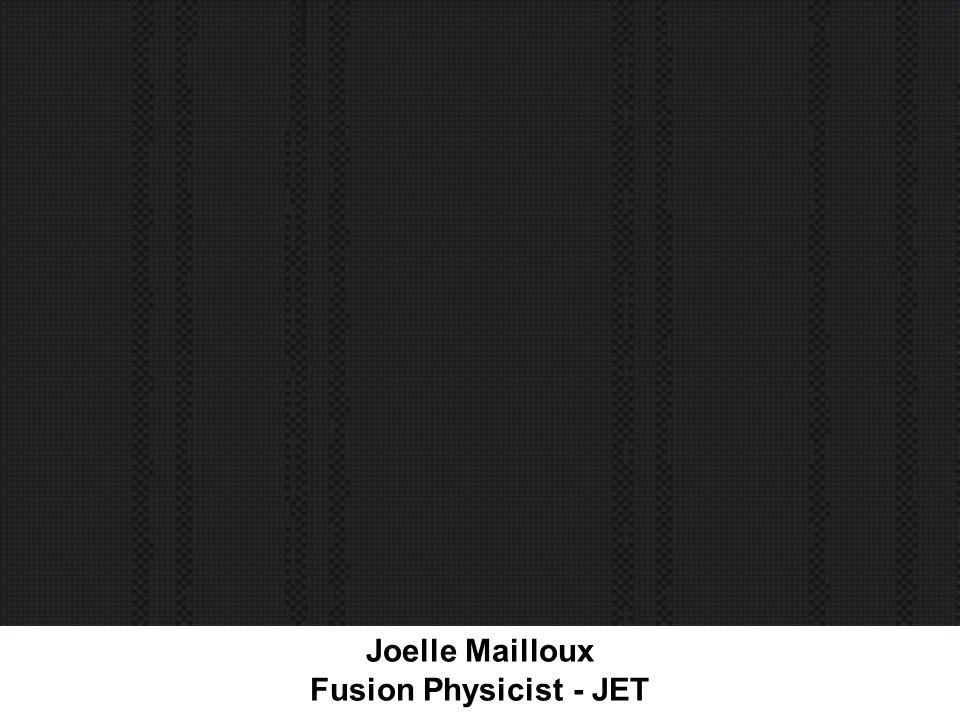 Joelle Mailloux Fusion Physicist - JET