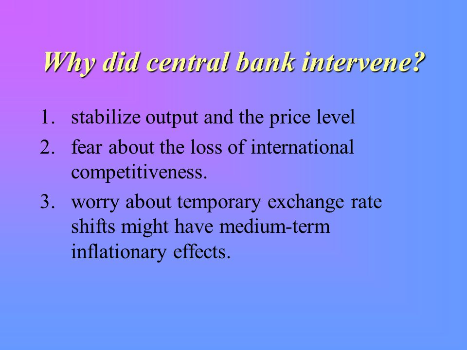 Why did central bank intervene.