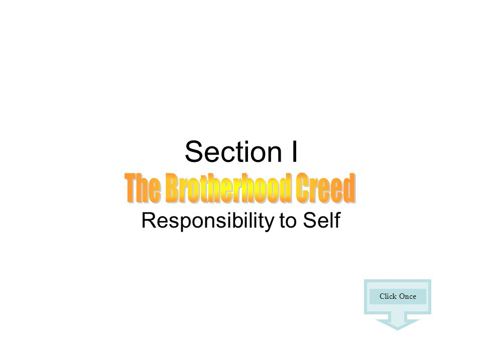 Section I Responsibility to Self Click Once