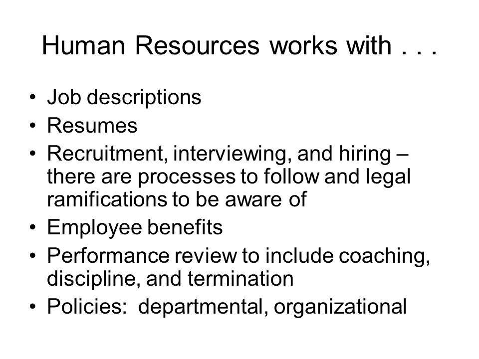 Human Resources works with...