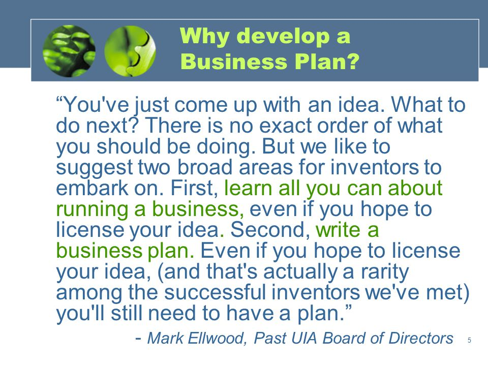 """5 Why develop a Business Plan? """"You've just come up with an idea. What to do next? There is no exact order of what you should be doing. But we like to"""