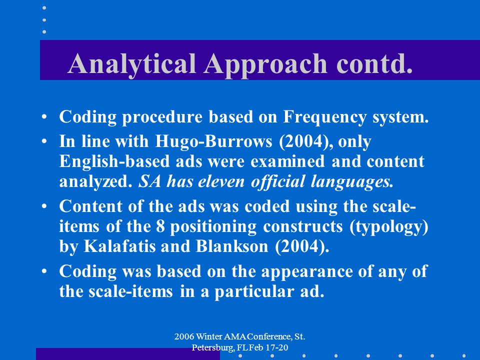 2006 Winter AMA Conference, St. Petersburg, FL Feb 17-20 Analytical Approach contd.