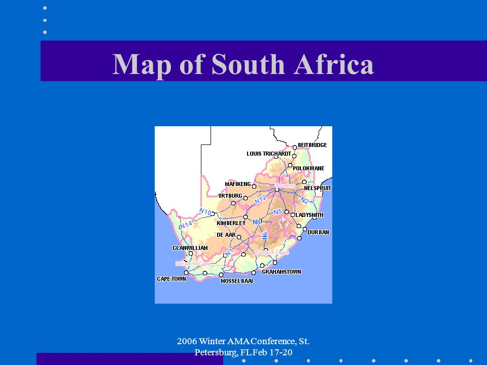 2006 Winter AMA Conference, St. Petersburg, FL Feb 17-20 Map of South Africa