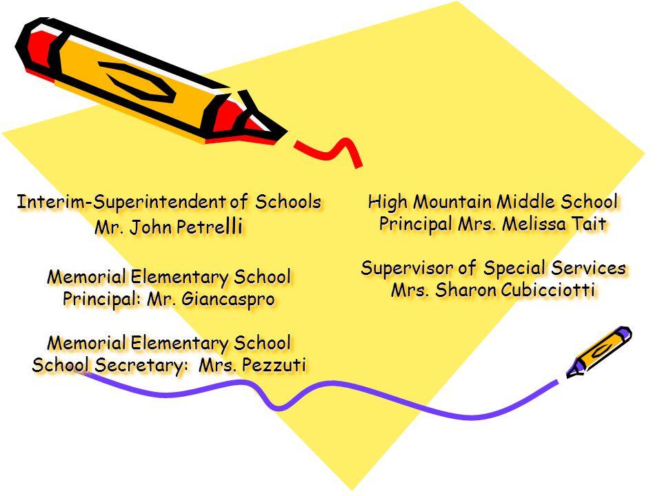 Interim-Superintendent of Schools Mr.John Petre lli Memorial Elementary School Principal: Mr.