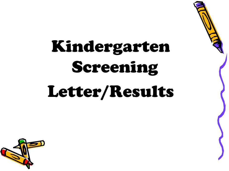 Kindergarten Screening Letter/Results
