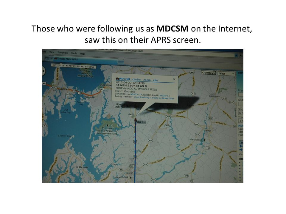 Those who were following us as MDCSM on the Internet, saw this on their APRS screen.