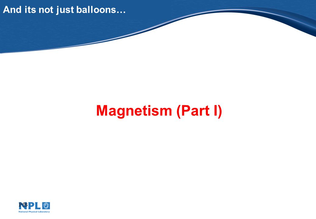PfB And its not just balloons… Magnetism (Part I)