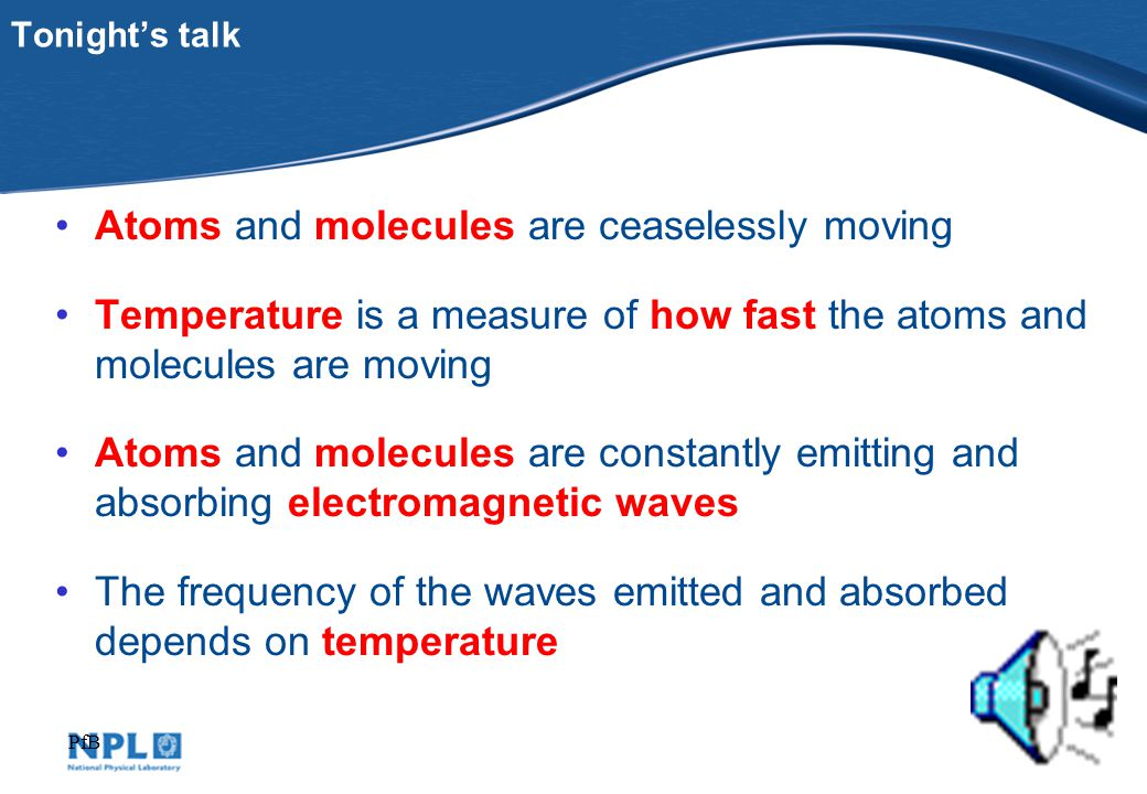 What happens if you knock a molecule.If a molecule is hit, the atoms within a molecule vibrate.