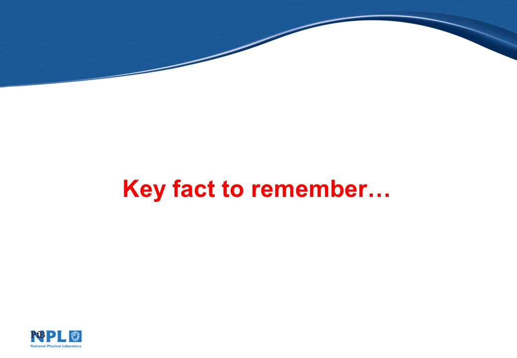 PfB Key fact to remember…