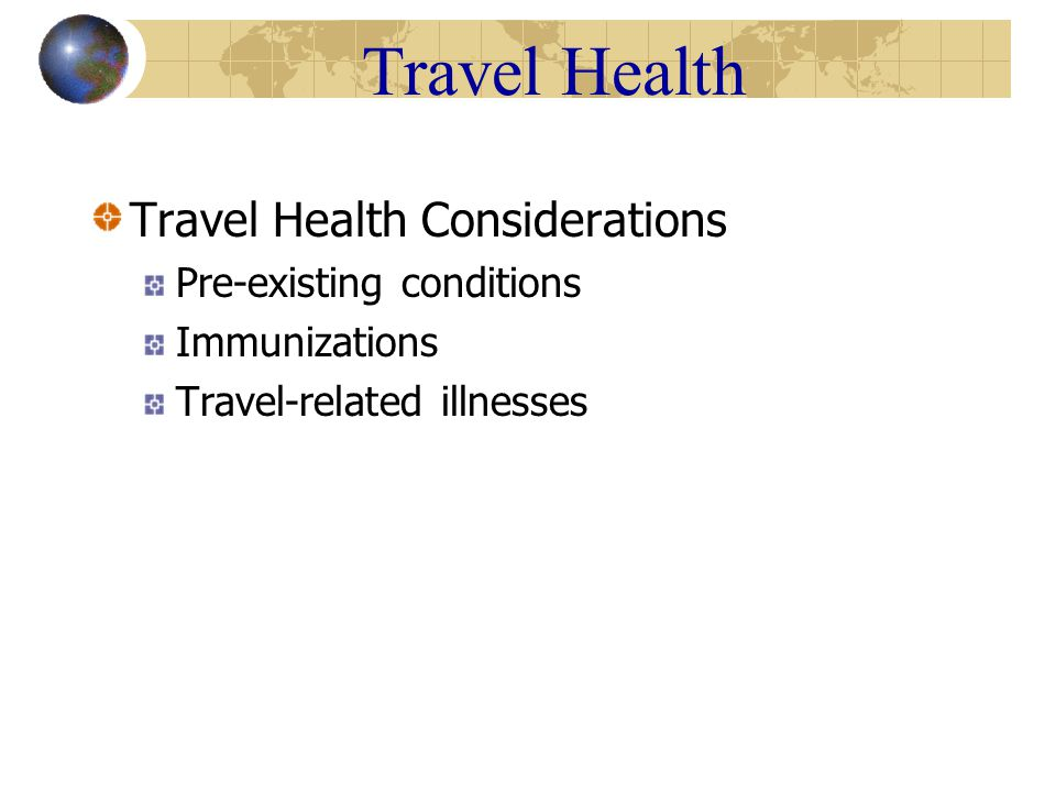 Travel Health SARS risk Close contact with infected person (household or health care worker) Immune compromised, chronic illness, elderly
