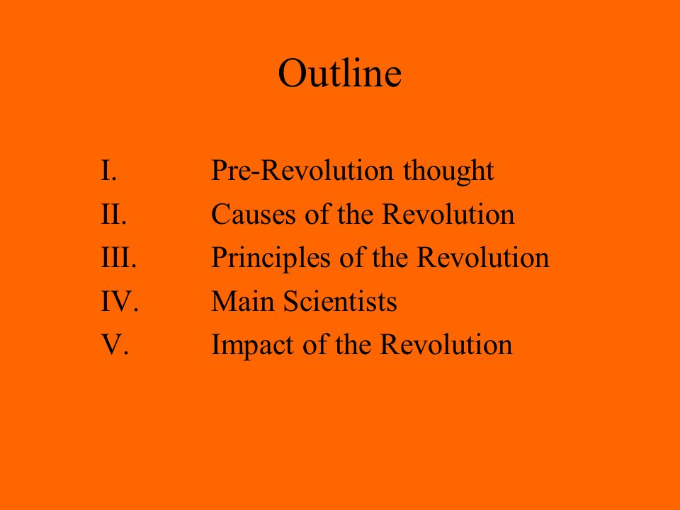 Outline I. Pre-Revolution thought II.
