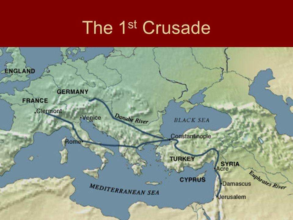 The 1 st Crusade