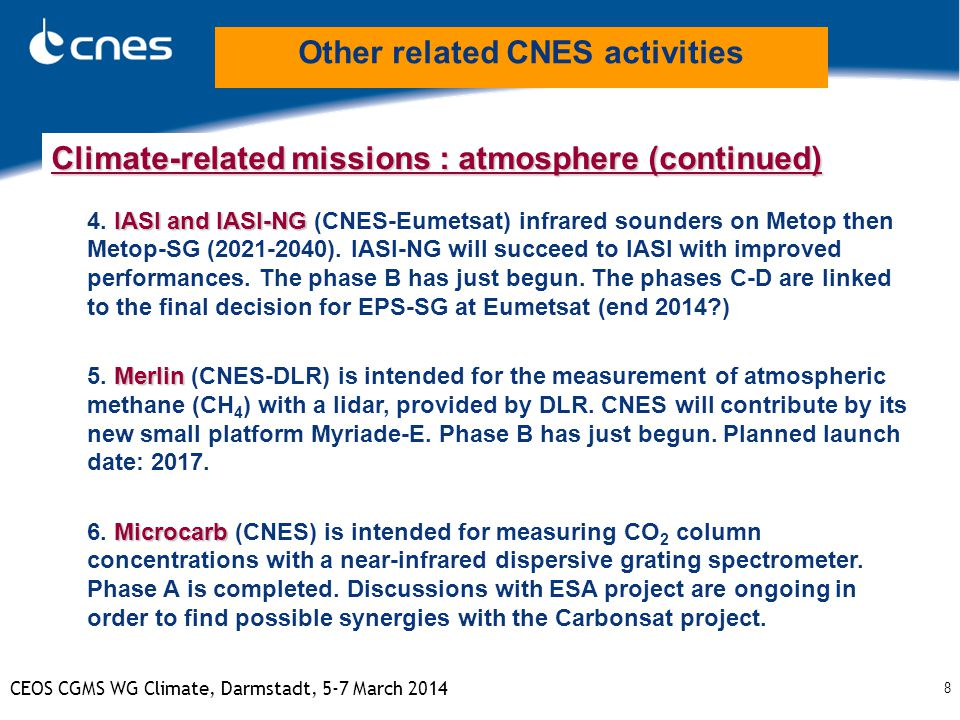 8 CEOS CGMS WG Climate, Darmstadt, 5-7 March 2014 Climate-related missions : atmosphere (continued) IASI and IASI-NG Climate-related missions : atmosphere (continued) 4.