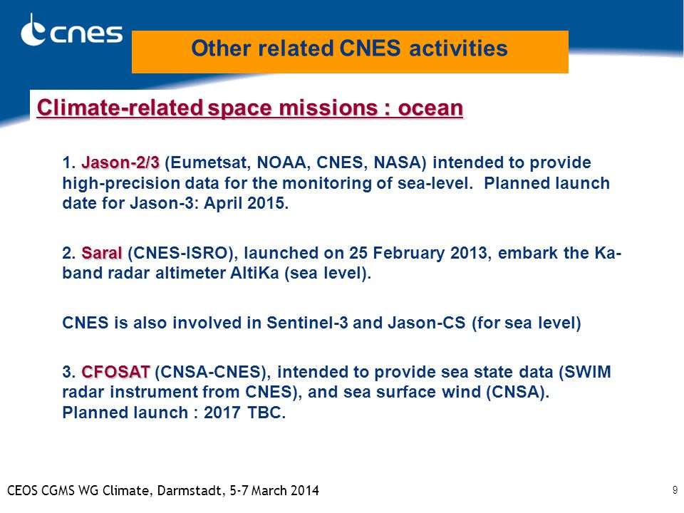 9 CEOS CGMS WG Climate, Darmstadt, 5-7 March 2014 Climate-related space missions : ocean Jason-2/3 1.