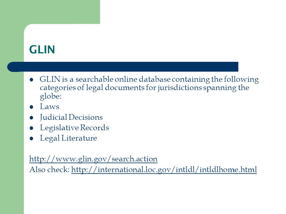 GLIN GLIN is a searchable online database containing the following categories of legal documents for jurisdictions spanning the globe: Laws Judicial Decisions Legislative Records Legal Literature http://www.glin.gov/search.action Also check: http://international.loc.gov/intldl/intldlhome.htmlhttp://international.loc.gov/intldl/intldlhome.html