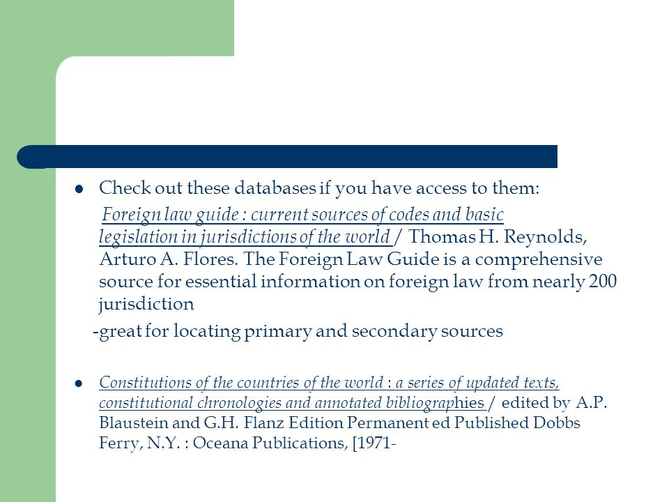 Check out these databases if you have access to them: Foreign law guide : current sources of codes and basic legislation in jurisdictions of the world / Thomas H.