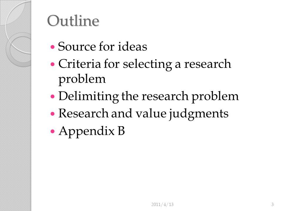 SOURCE FOR IDEAS How to locate a researchable problem? 2011/4/134