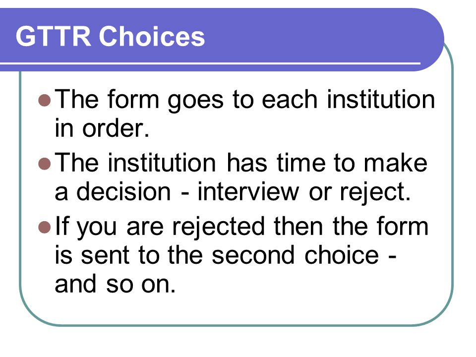 GTTR Choices The form goes to each institution in order.