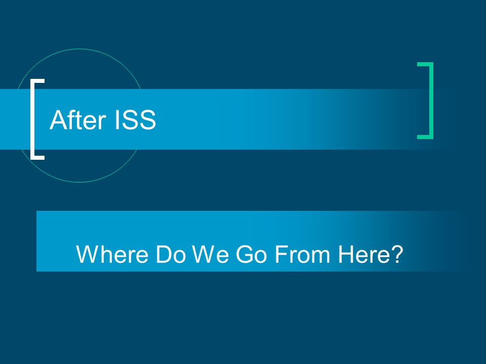 After ISS Where Do We Go From Here?