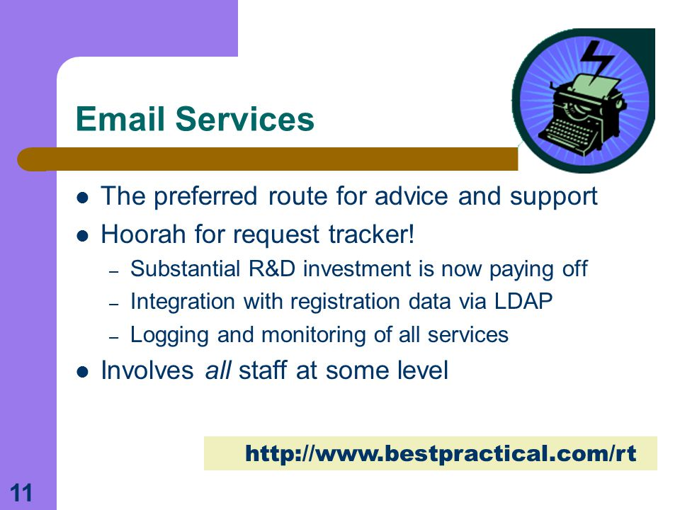 11 Email Services The preferred route for advice and support Hoorah for request tracker.
