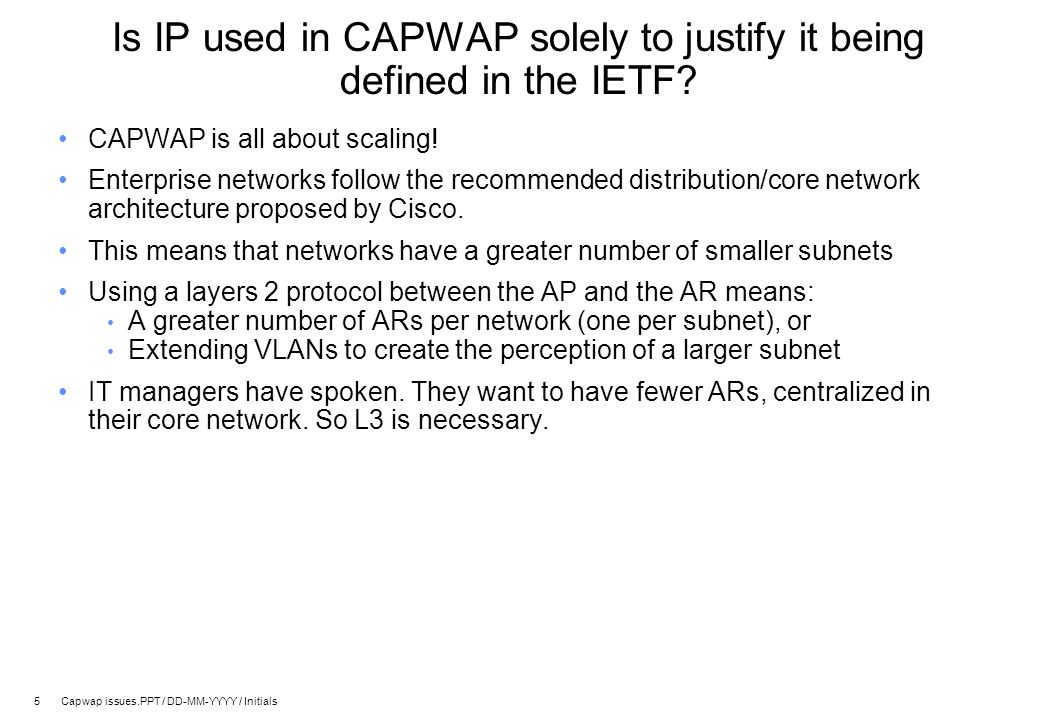 6 Capwap issues.PPT / DD-MM-YYYY / Initials Why discuss protocol work in the charter.