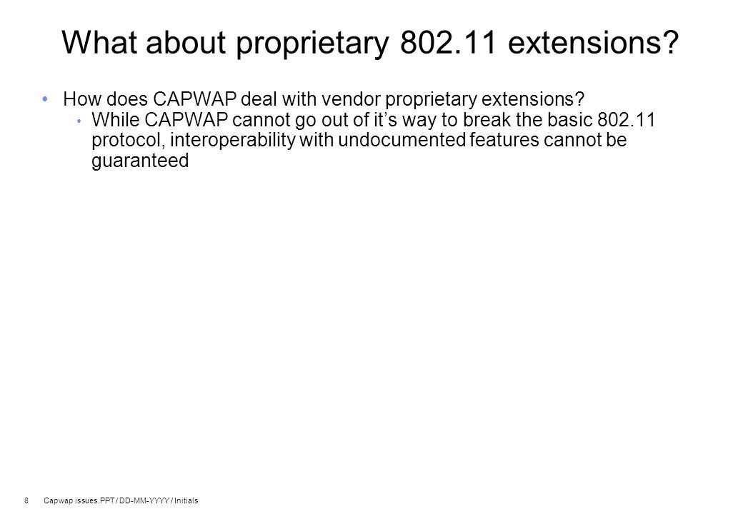 9 Capwap issues.PPT / DD-MM-YYYY / Initials Isn't it all about interoperability.