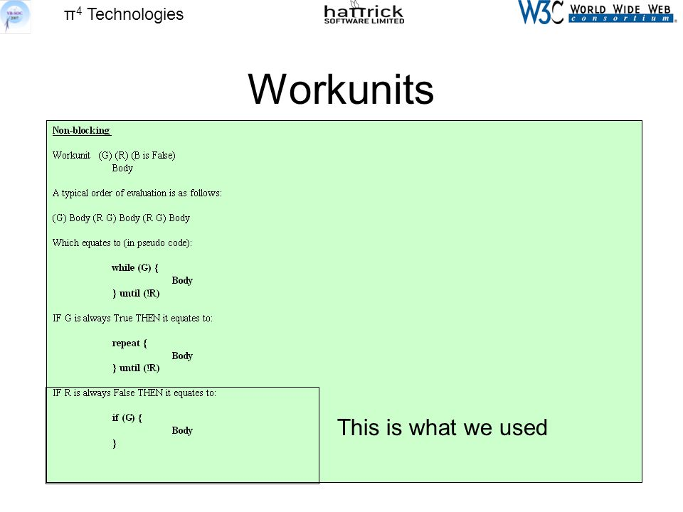 π 4 Technologies Workunits This is what we used