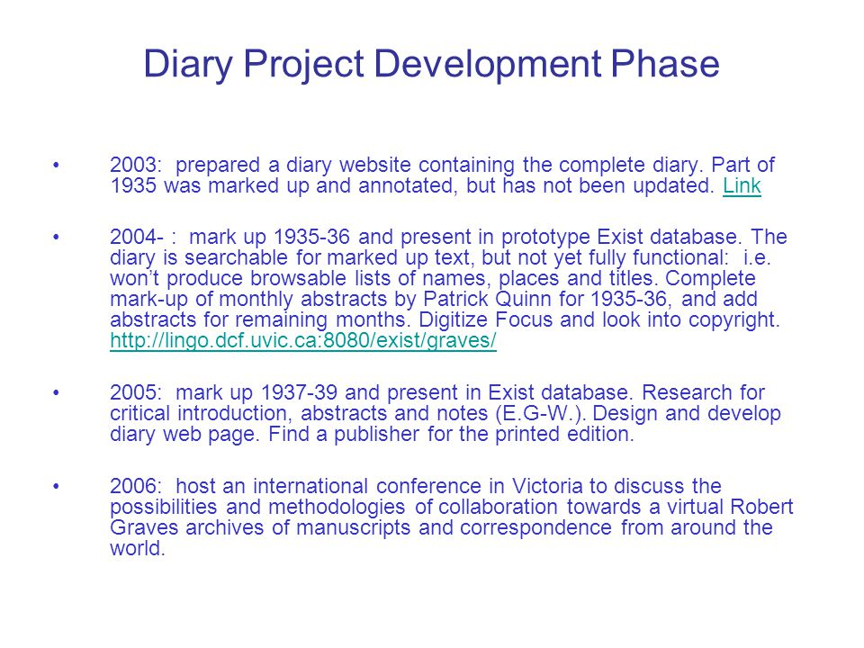 Diary Project Development Phase 2003: prepared a diary website containing the complete diary.