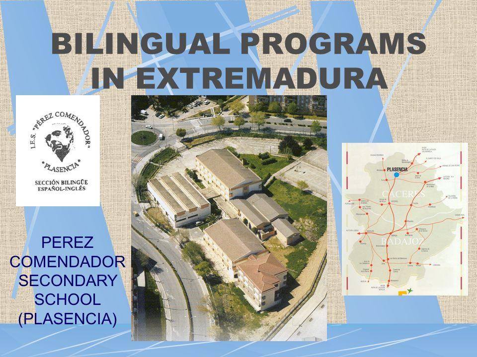 BILINGUAL PROGRAMS IN EXTREMADURA ACTIVITIES DEVELOPED IN BILINGUAL PROGRAMME AT PEREZ COMENDADOR SCHOOL.